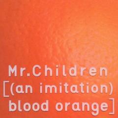 Mr.Children / [(an imitation) blood orange] �yCD+DVD�z