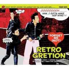 RETRO GRETION「FORGET ME (NOT)」レトログレッシヨン