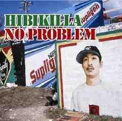 《HIBIKILLA》NO PROBLEM HAN-KUN KEN-U AKTION ZEEBRA レゲエ