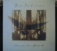 Die in Cries�F Classique Ave.�̔�ׂȂ����� ���ݼު/�ٸ/V�n