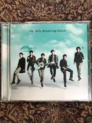 V6 only dreaming/Catch 初回限定盤DVD付き