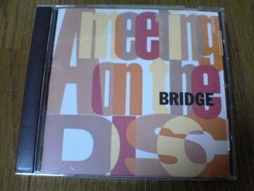 ブリッジCDミーティング・オン・ザ BRIDGE