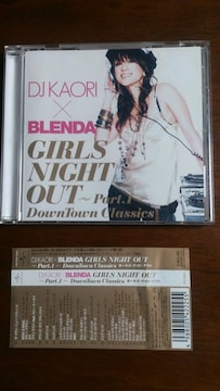 (CD)DJ KAORI×BLENDA GIRLS NIGHT OUT Part.1☆DJカオリ洋楽ミックス
