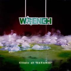 """WRENCH「Clinic of """"SATANIC""""」レンチ"""