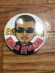 Everything Ver. 缶バッジ EXILE ATSUSHI ガチャ