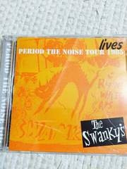 THE SWANKYS/PERIOD THE NOISE TOUR 1985 LIVE